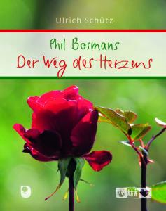 Phil Bosmans: Der Weg des Herzens
