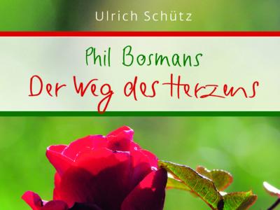 Das neue Buch »Phil Bosmans: Der Weg des Herzens«