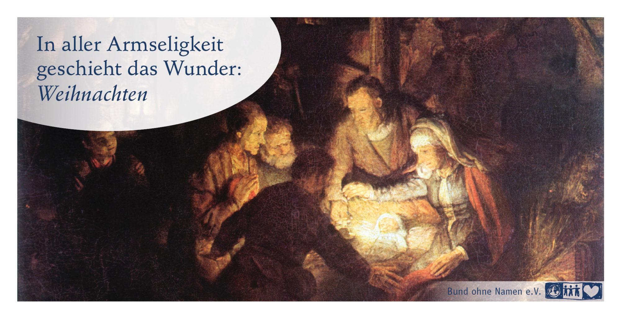 In aller Armseligkeit geschieht das Wunder: Weihnachten