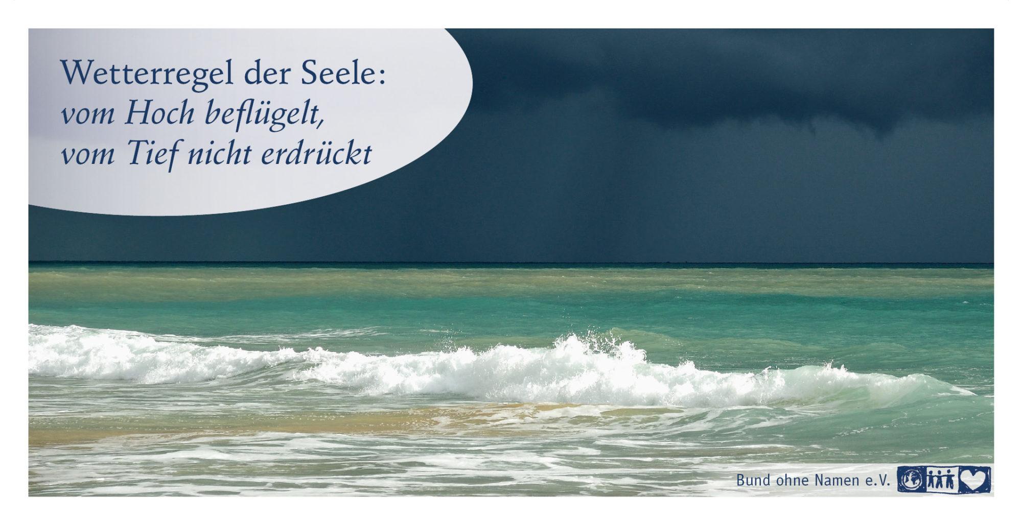 Wetterregel der Seele: vom Hoch beflügelt, vom Tief nicht erdrückt