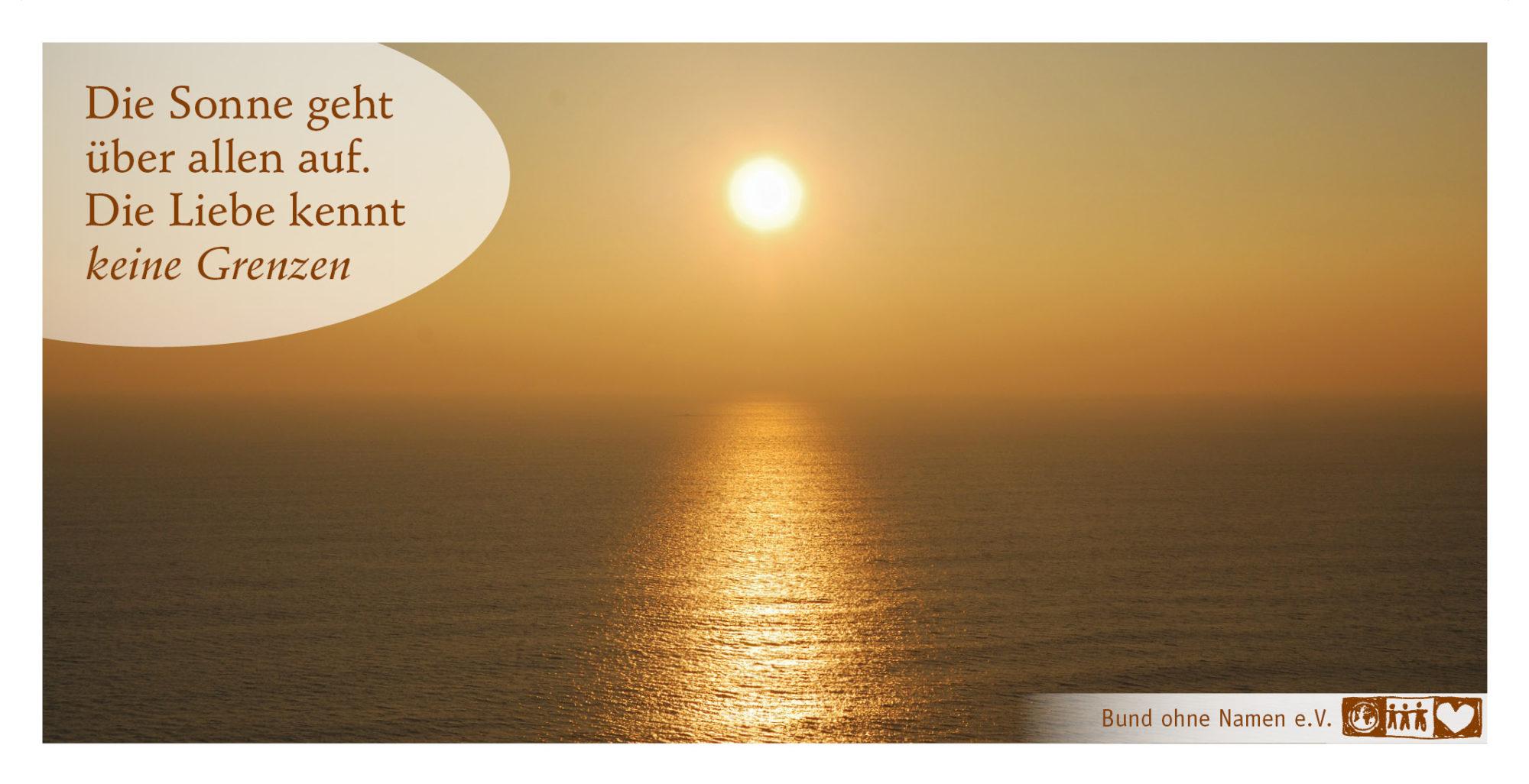 Die Sonne geht über allen auf. Die Liebe kennt keine Grenzen