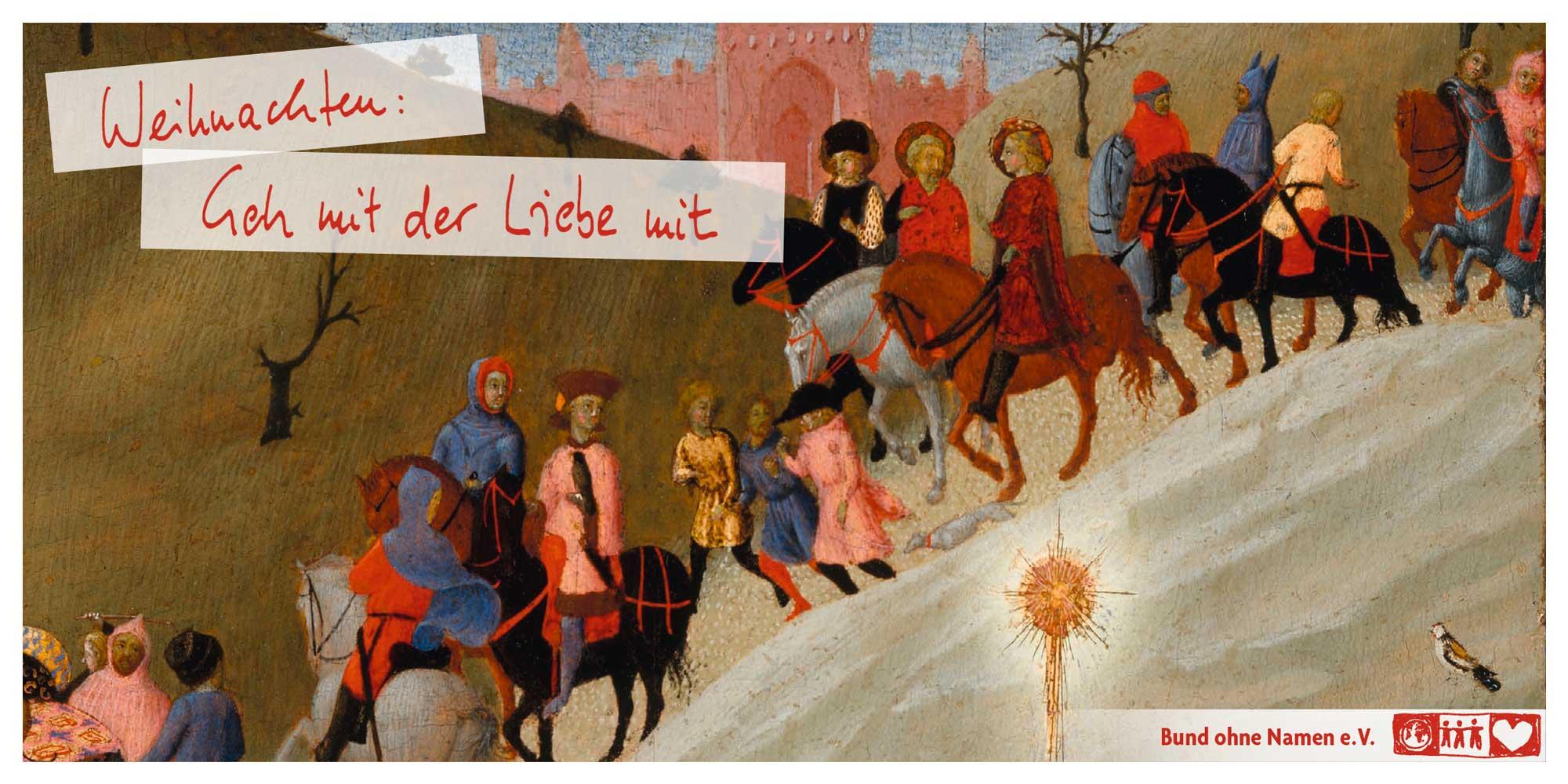 Weihnachten: Geh mit der Liebe mit